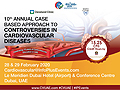 CVUAE2020 - 10th Annual Case Based Approach to Controversies in Cardiovascular Diseases will be held from 28-29 February, 2020 at Le Meridien Dubai HOtel (Airport) & Conference Centre, Dubai, U.A.E.