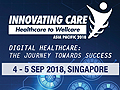 INNOVATING CARE ASIA PACIFIC 2018 from 04-05 September, 2018 at One Farrer Hotel & Spa, Singapore.
