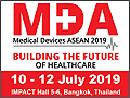 MDA 2019 - An International Exhibition and Congress on Medical Devices, Technologies, Services and General Healthcare will be held from July 10-12, 2019 at IMPACT Exhibition Center, Hall 5-6, Bangkok, Thailand.