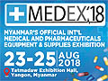 MEDEX 2018 - Myanmar's Official Internationlal Medical and Pharmaceuticals Equipment & Supplies Exhibition on 23-25 August, 2018 at Tatmadaw Exhibition Hall, Yangon, Myanmar.