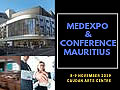 Med Expo & Conference Mauritius 2019 from 8-9 November, 2019 at Caudan Arts Centre, Port Louis 11307, Mauritius.