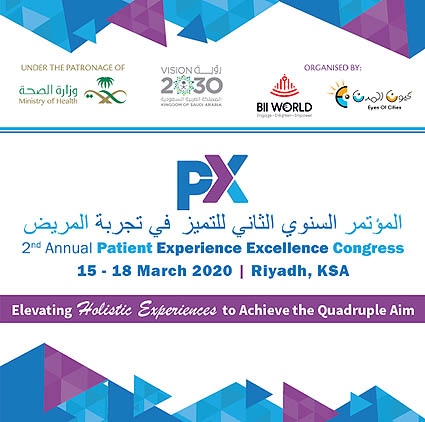 Patient Experience Excellence Congress 2020 from 15-18 March 2020 at the InterContinental Riyadh in Saudi Arabia.
