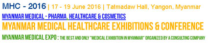 The Medical Healthcare Exhibition and Conference, MHC 2016, will be held from June 17-19, 2016 at Tatmadaw Hall in Yangon, Myanmar